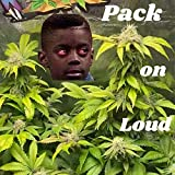 Pack On Loud [Explicit]