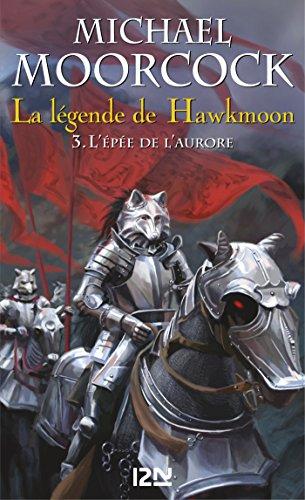La légende de Hawkmoon - tome 3 (FANTASY t. 1)