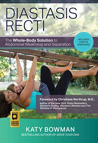 Diastasis Recti: The Whole-body Solution to Abdominal Weakness and...