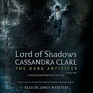 Lord of Shadows                   By:                                                                                                                                 Cassandra Clare                               Narrated by:                                                                                                                                 James Marsters                      Length: 23 hrs and 30 mins     3,331 ratings     Overall 4.8