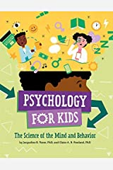 Psychology for Kids: The Science of the Mind and Behavior Kindle Edition