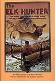 Elk Hunter Ultimate Source Book On Elk