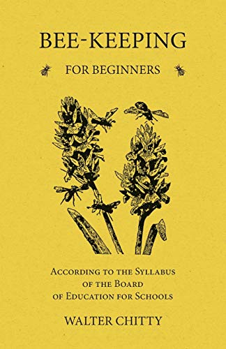 Bee-Keeping for Beginners - According to the Syllabus of the Board of...