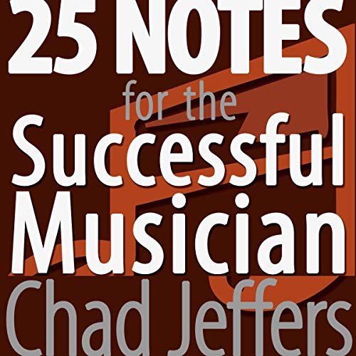 25 Notes for the Successful Musician Audiobook By Chad Jeffers cover art