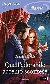 Suzanne Enoch - Scandalous Highlanders vol. 02 Quell'adorabile accento scozzese (2020)