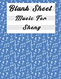 Blank Sheet Music For Sheng: Music Manuscript Paper, Clefs Notebook,(8.5 x 11 IN) 120 Pages,120 full staved sheet, music sketchbook, Composition Books ... | gifts Standard for students / Professionals