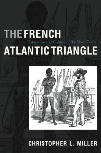 The French Atlantic Triangle: Literature and Culture of the Slave Trade (English Edition)
