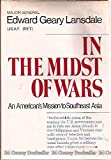 In the Midst of Wars: An American's mission to Southeast Asia