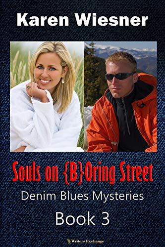 Denim Blues Mysteries, Book 3: Souls on BOring Street (Denim Blues Inspirational Romantic Mysteries) (English Edition)