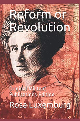 Reform or Revolution: Original Militant Publications Edition