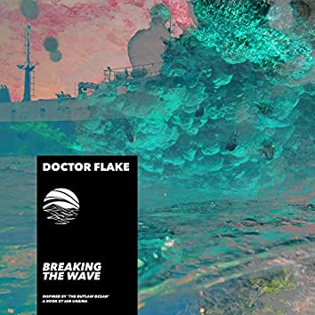 Breaking the Wave (Inspired by 'The Outlaw Ocean' a book by Ian Urbina)