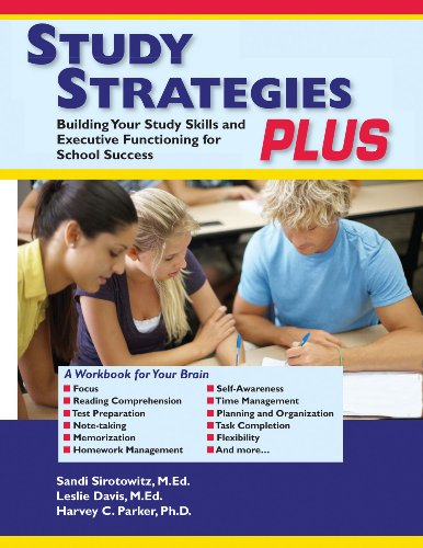 Compare Textbook Prices for Study Strategies Plus: Building Your Study Skills and Executive Functioning for School Success  ISBN 9781886949119 by Sirotowitz MEd, Sandi,Davis MEd, Leslie,Parker PhD, Harvey C.