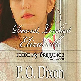 Dearest, Loveliest Elizabeth: Pride and Prejudice Continues cover art