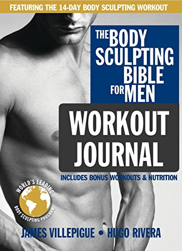 The Body Sculpting Bible for Men Workout Journal: The Ultimate Men's Body Sculpting and Bodybuilding...