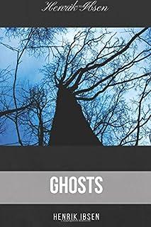 Ghosts by Henrik Ibsen: Ghosts by Henrik Ibsen