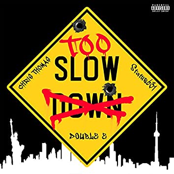 Too Slow (feat. Status 631 & Double E)