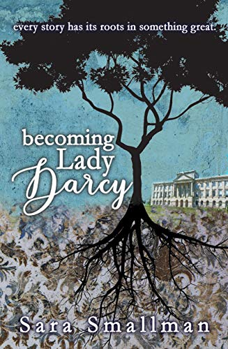 Becoming Lady Darcy by [Sara Smallman]