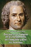 Discours Sur L'Origine Et Les Fondements de L'Inegalite Parmi Les Hommes by Jean-Jacques Rousseau (February 21,2015) - CreateSpace Independent Publishing Platform (February 21,2015)