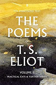 The Poems of T S Eliot  Practical Cats and Further Verses  Volume 2