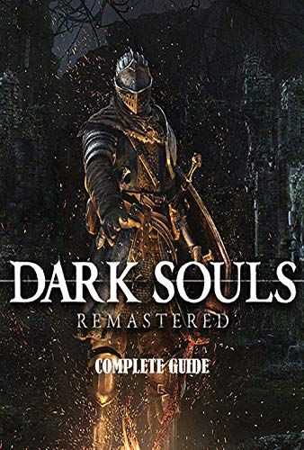 Dark souls remastered - Official Final Complete Guide (English Edition)