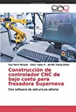 Construcción de controlador CNC de bajo costo para fresadora Supernova: Con software de estructura abierta