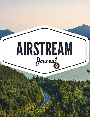 Airstream Journal: Travels & Vacations Notebook with Writing Prompts to Capture Your Awesome Trips and Adventures - Size ( 8.5 x 11 inches ) College Ruled 120 Pages.