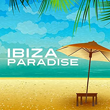 Ibiza Paradise – Ibiza Beach Music, Deep House Lounge, Holiday Party, Pure Relax, Born to Chill