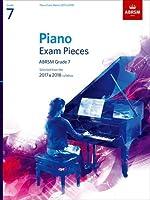 Piano Exam Pieces 2017 & 2018, Grade 7: Selected from the 2017 & 2018 syllabus (ABRSM Exam Pieces)