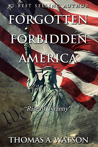Forgotten Forbidden America: Rise of Tyranny by [Thomas A. Watson, Christian Bentulan, Amanda Shore]