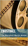 Faustball: The Marvelous Marvin Minton (English Edition)