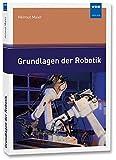 Grundlagen der Robotik - Helmut Maier