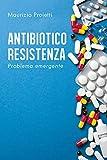 Antibiotico-resistenza. Problema emergente