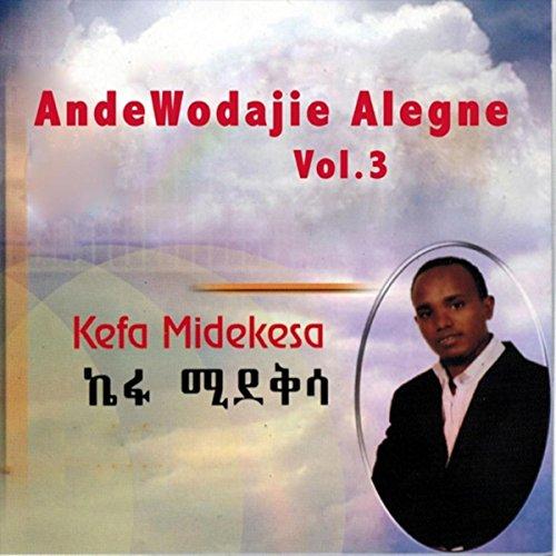 Ande Wodajie Alegne, Vol. 3