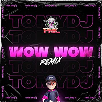 Wow Wow (Remix)
