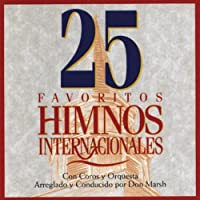 Con Coros y Orquestra Arreglado y Conducido por Don Marsh - 25 Favoritos Himnos Internacionales (UK Import) (1 CD)