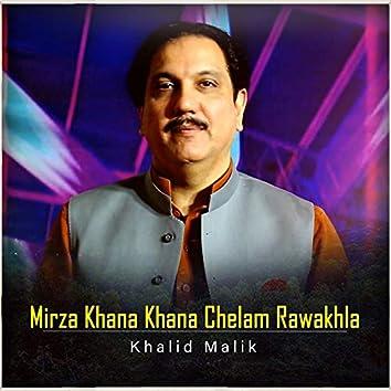 Mirza Khana Khana Chelam Rawakhla