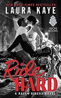 Ride Hard: A Raven Riders Novel by [Laura Kaye]