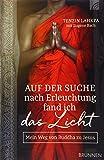 Auf der Suche nach Erleuchtung fand ich das Licht: Mein Weg von Buddha zu Jesus - Tenzin Lahkpa