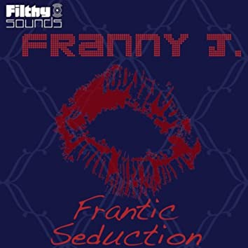 Frantic Seduction