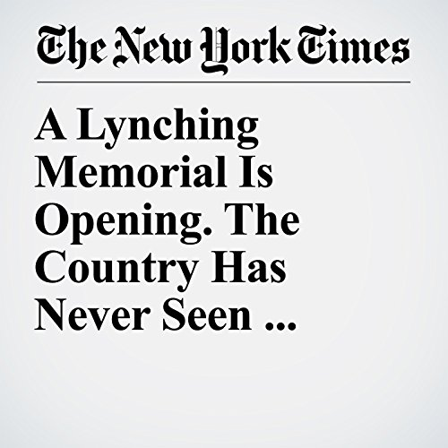 A Lynching Memorial Is Opening. The Country Has Never Seen Anything Like It. copertina