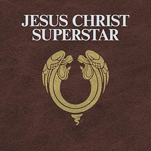 Jesus Christ Superstar (2012 Digitally Re-Mastered Edition)