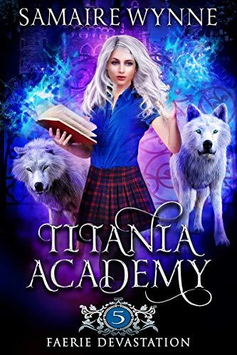 Faerie Devastation (Titania Academy Book 5) (English Edition)