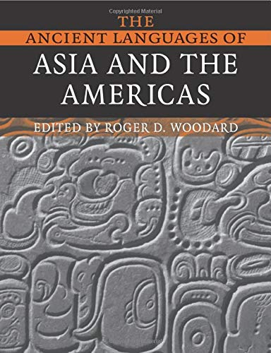 Compare Textbook Prices for The Ancient Languages of Asia and the Americas Illustrated Edition ISBN 9780521684941 by Roger D. Woodard