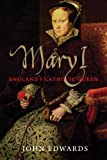 Mary I: England's Catholic Queen (The English Monarchs Series)