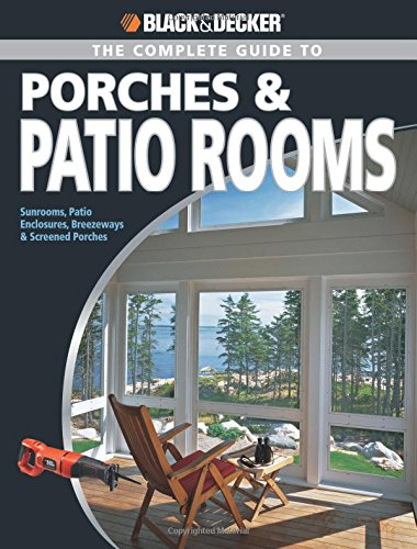 Black & Decker Complete Guide to Porches & Patio Rooms