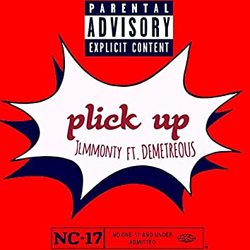 plick up (feat. Demetreous)
