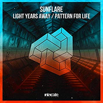 Light Years Away / Pattern for Life