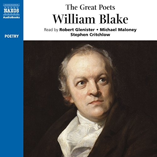 The Great Poets: William Blake                   By:                                                                                                                                 William Blake                               Narrated by:                                                                                                                                 Robert Glenister,                                                                                        Michael Maloney,                                                                                        Stephen Critchlow                      Length: 1 hr and 2 mins     12 ratings     Overall 4.5