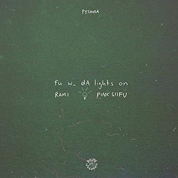 Fu W_ DA Lights on (feat. Pink Siifu)