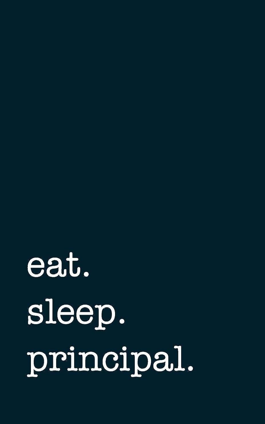 トイレこんにちは上院eat. sleep. principal. - Lined Notebook: Writing Journal for School Principals